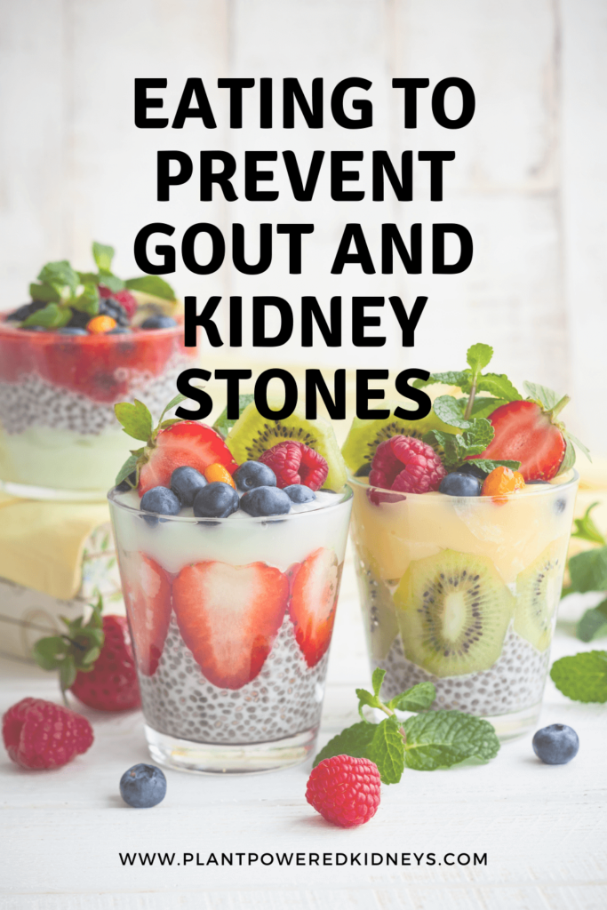Eating to prevent gout and kidney stones. (Image is several clear glasses of chia seed pudding, decorated with strawberries, blueberries, raspberries and kiwi).