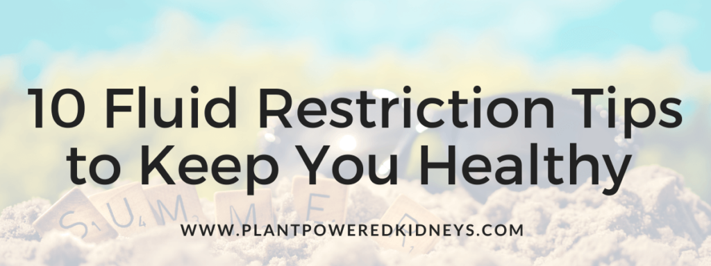 10 Fluid Restriction Tips to Keep You Healthy