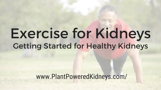 Exercise for Kidneys: Getting started for healthy kidneys